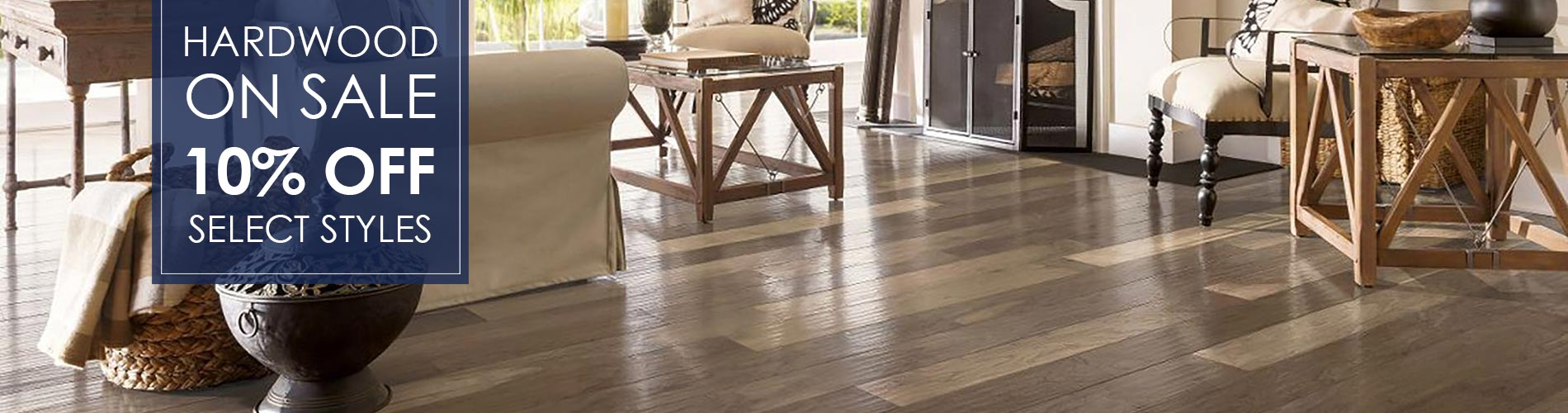 10% Off select hardwood styles! Stop by our showroom in Livermore, California  to see even more amazing deals!